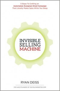 Invisible Selling Machine by Ryan Deiss, digitalmarketer.com, Ryan Diess, DM Labs, Ryan Diess book, online marketing, make money online